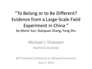 Michael J. Dickstein Stanford University NET Institute Conference on Network Economics