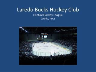 Laredo Bucks Hockey Club Central Hockey League Laredo, Texas