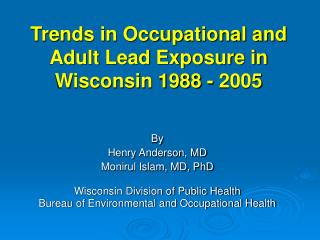 Trends in Occupational and Adult Lead Exposure in Wisconsin 1988 - 2005