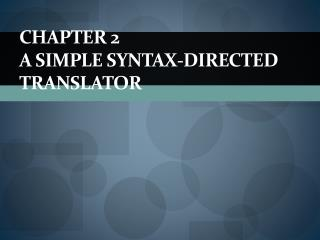Chapter 2 A Simple  Syntax-Directed Translator