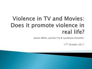 Violence in TV and Movies:  Does it promote violence in real life?