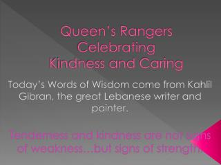 Queen's Rangers Celebrating  Kindness and Caring