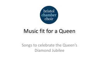 Music fit for a Queen