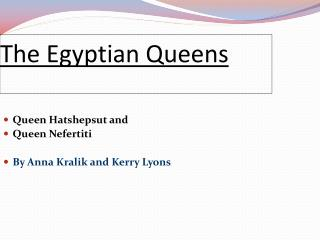 The Egyptian  Queens