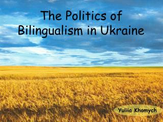 The Politics of Bilingualism in Ukraine