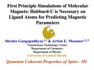 Shruba  Gangopadhyay 1,2  &  Artëm  E. Masunov 1,2,3 1 NanoScience Technology Center