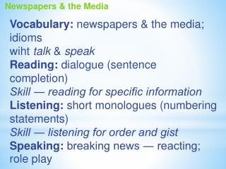 Vocabulary:  newspapers  &  the media; idioms wiht talk  &  speak