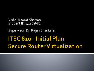 ITEC 810 - Initial Plan  Secure  Router Virtualization