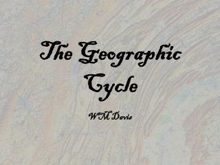 The Geographic Cycle
