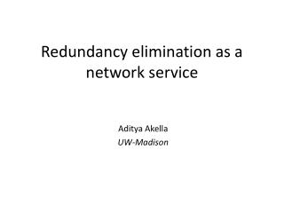 Redundancy elimination as a network service