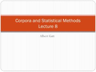 Corpora and Statistical Methods Lecture 8