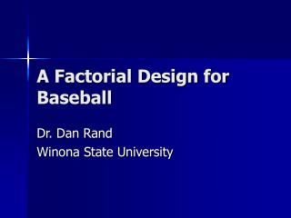 A Factorial Design for Baseball