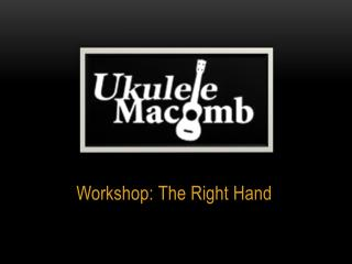 Workshop: The Right Hand