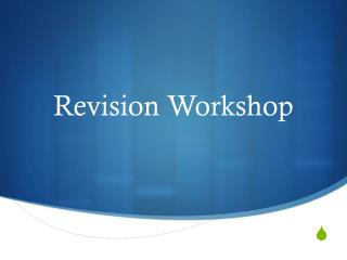 Revision Workshop