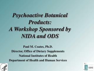 Psychoactive Botanical Products: A Workshop Sponsored by  NIDA and ODS