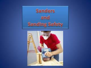 Sanders  and  Sanding Safety