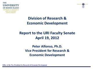 Division of Research & Economic Development Report to the URI Faculty Senate April 19, 2012