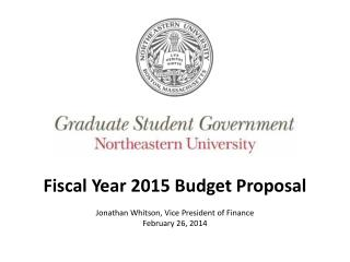Fiscal Year 2015 Budget Proposal Jonathan Whitson, Vice President of Finance February  26, 2014