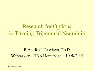 Research for Options  in Treating Trigeminal Neuralgia