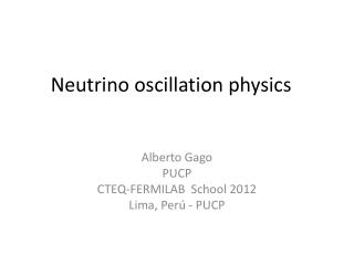 Neutrino  o scillation physics
