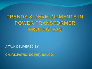 TRENDS & DEVELOPMENTS IN POWER TRANSFORMER PROTECTION