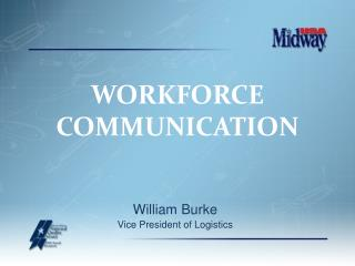 William Burke Vice President of Logistics