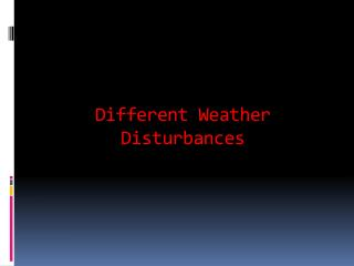 Different Weather Disturbances