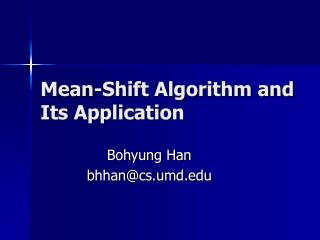 Mean-Shift Algorithm and Its Application