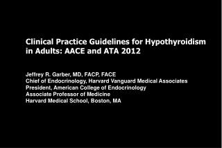 Clinical Practice Guidelines for Hypothyroidism in Adults: AACE and ATA 2012