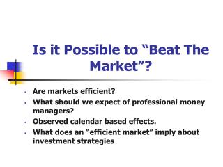 "Is it Possible to ""Beat The Market""?"