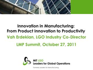 Innovation in Manufacturing: From Product Innovation to Productivity