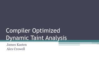 Compiler Optimized  Dynamic Taint Analysis