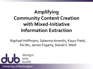 Amplifying  Community Content Creation  with Mixed-Initiative  Information Extraction
