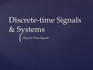 Discrete-time Signals & Systems