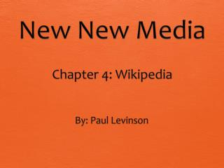 New New Media Chapter 4: Wikipedia