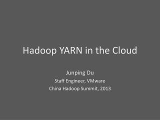 Hadoop  YARN in the Cloud