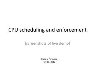 CPU scheduling and enforcement