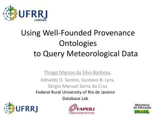 Using Well-Founded Provenance  Ontologies 	to Query Meteorological Data