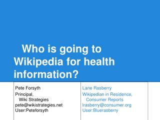 Who is going to Wikipedia for health information?