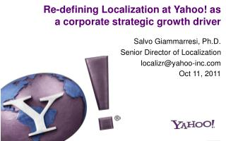 Re-defining Localization at Yahoo!  as  a  corporate strategic growth driver