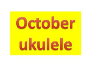 October ukulele