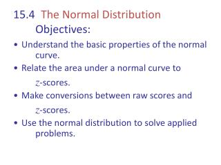 15.4	   The Normal Distribution 	Objectives: