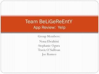 Team BeLiGeReEntY App Review: Yelp