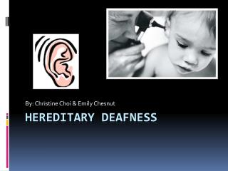 Hereditary Deafness