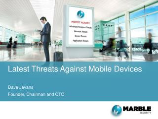 Latest Threats Against Mobile Devices