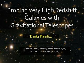 Probing Very High Redshift Galaxies with Gravitational Telescopes