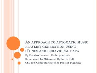 An approach to automatic music playlist generation using iTunes and behavioral data