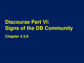 Discourse Part VI:  Signs of the DB Community