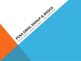 PCNA GMAIL SIGNUP & BASICS