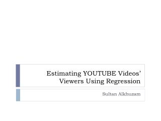 Estimating YOUTUBE Videos' Viewers Using Regression